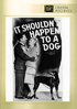 It Shouldn't Happen To A Dog: Fox Cinema Archives