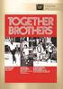 Together Brothers: Fox Cinema Archives