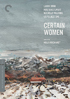 Certain Women: Criterion Collection