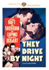 They Drive By Night: Warner Archive Collection
