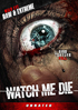 Watch Me Die: Unrated